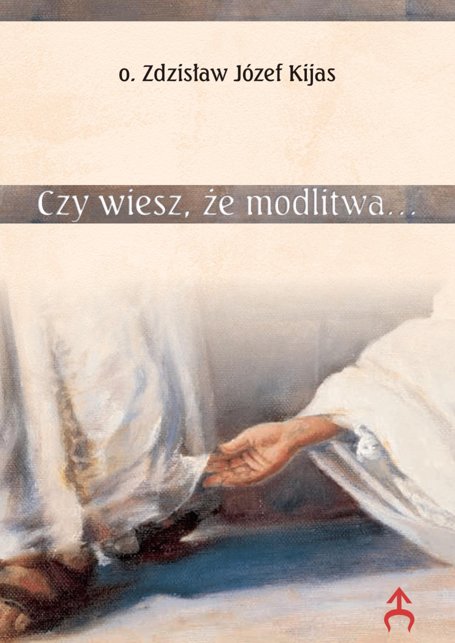 Czy wiesz, że modlitwa...