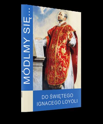 Módlmy się... do św.Ignacego Loyoli