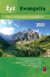 Żyć Ewangelią 2021 Codzienna Ewangelia