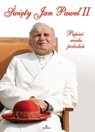 Święty Jan Paweł II - Papież wielu pokoleń