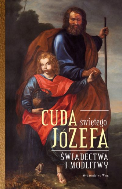 Cuda świętego Józefa cz.1