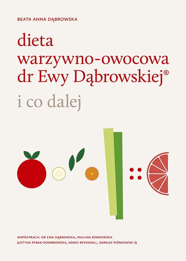 Dieta warzywno-owocowa dr Ewy Dąbrowskiej ®. I co dalej ?