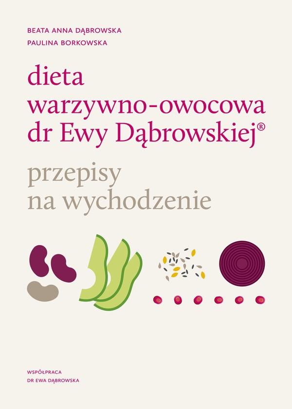 Dieta warzywno-owocowa dr Ewy Dąbrowskiej ®. Przepisy na wychodzenie