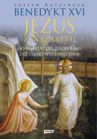 Jezus z Nazaretu. Od wjazdu do Jerozolimy do Zmartwychwstania