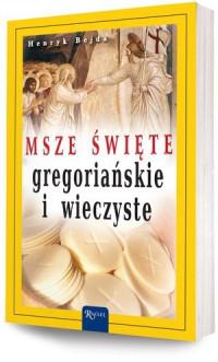 Msze święte gregoriańskie i wieczyste
