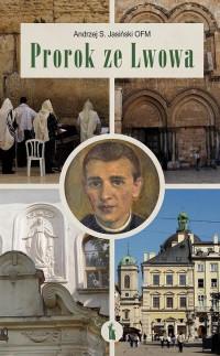 Prorok ze Lwowa. Rzecz o Wenantym Katarzyńcu