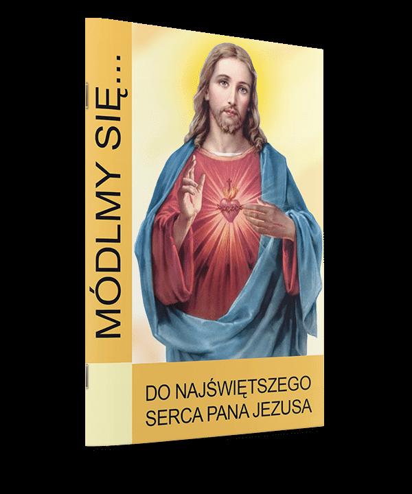 Módlmy się... do Najświętszego Serca Pana Jezusa