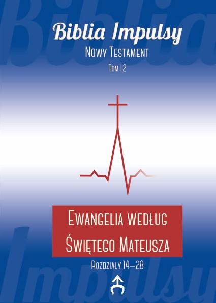Ewangelia wg św. Mateusza (14-28)