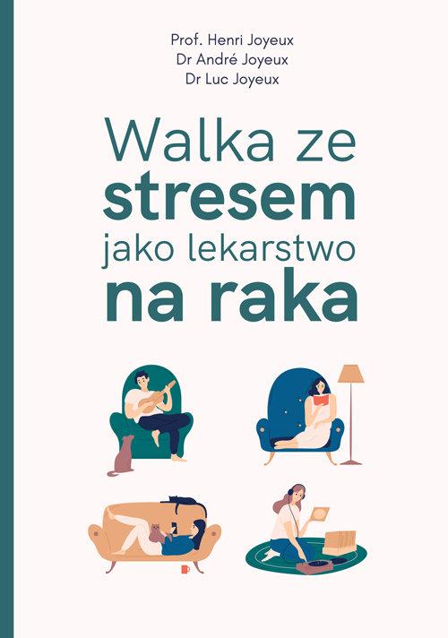 Walka ze stresem jako lekarstwo na raka