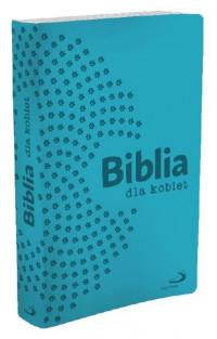 Pismo Święte ST i NT/Edycja/turkusowa/Biblia dla kobiet