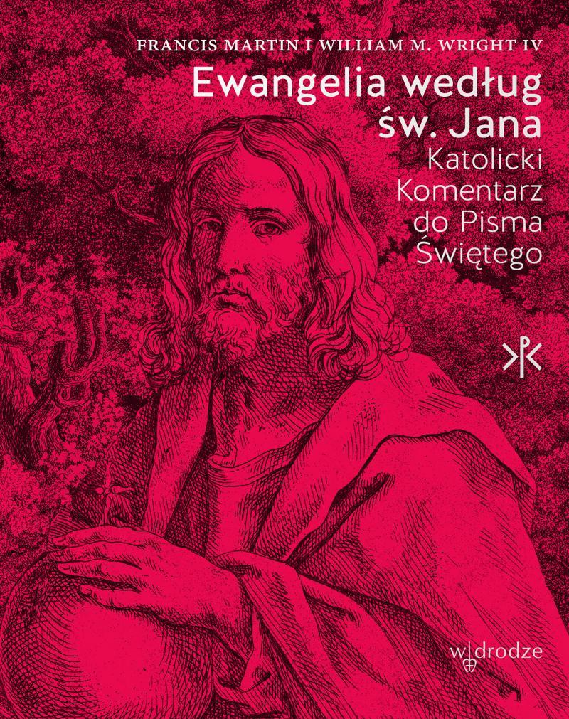 Ewangelia wg św. Jana. Katolicki komentarz do Pisma Świętego