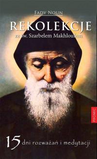 Rekolekcje ze św. Szarbelem Makhloufem