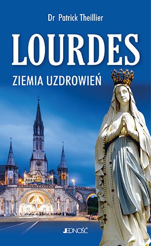 Lourdes ziemia uzdrowień