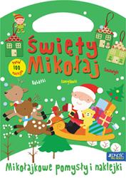 Święty Mikołaj. Mikołajkowe pomysły i naklejki. Książeczka - torebeczka