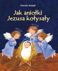Jak aniołki Jezuska kołysały