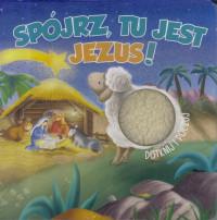 Spójrz, tu jest Jezus