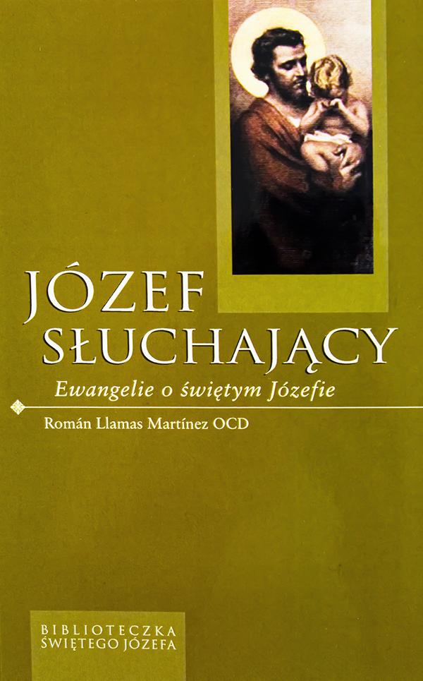 Józef słuchający. Ewangelie o św. Józefie
