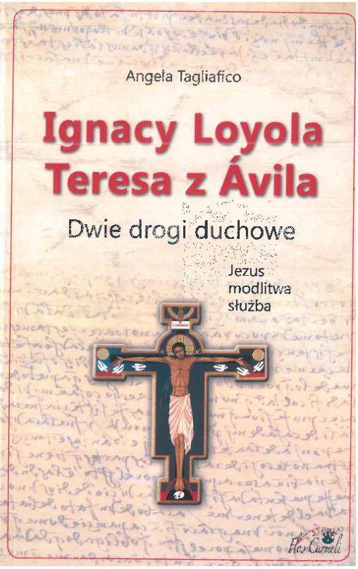 Ignacy Loyola Teresa z Avila - Dwie drogi duchowe
