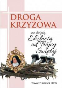 Droga Krzyżowa ze świętą Elżbietą od Trójcy Przenajświętszej