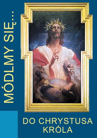 Módlmy się... do Chrystusa Króla