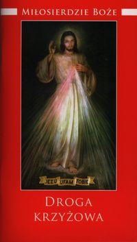 Miłosierdzie Boże. Droga Krzyżowa
