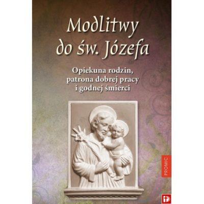 Modlitwy do św. Józefa. Opiekuna rodzin, patrona dobrej pracy i godnej śmierci.