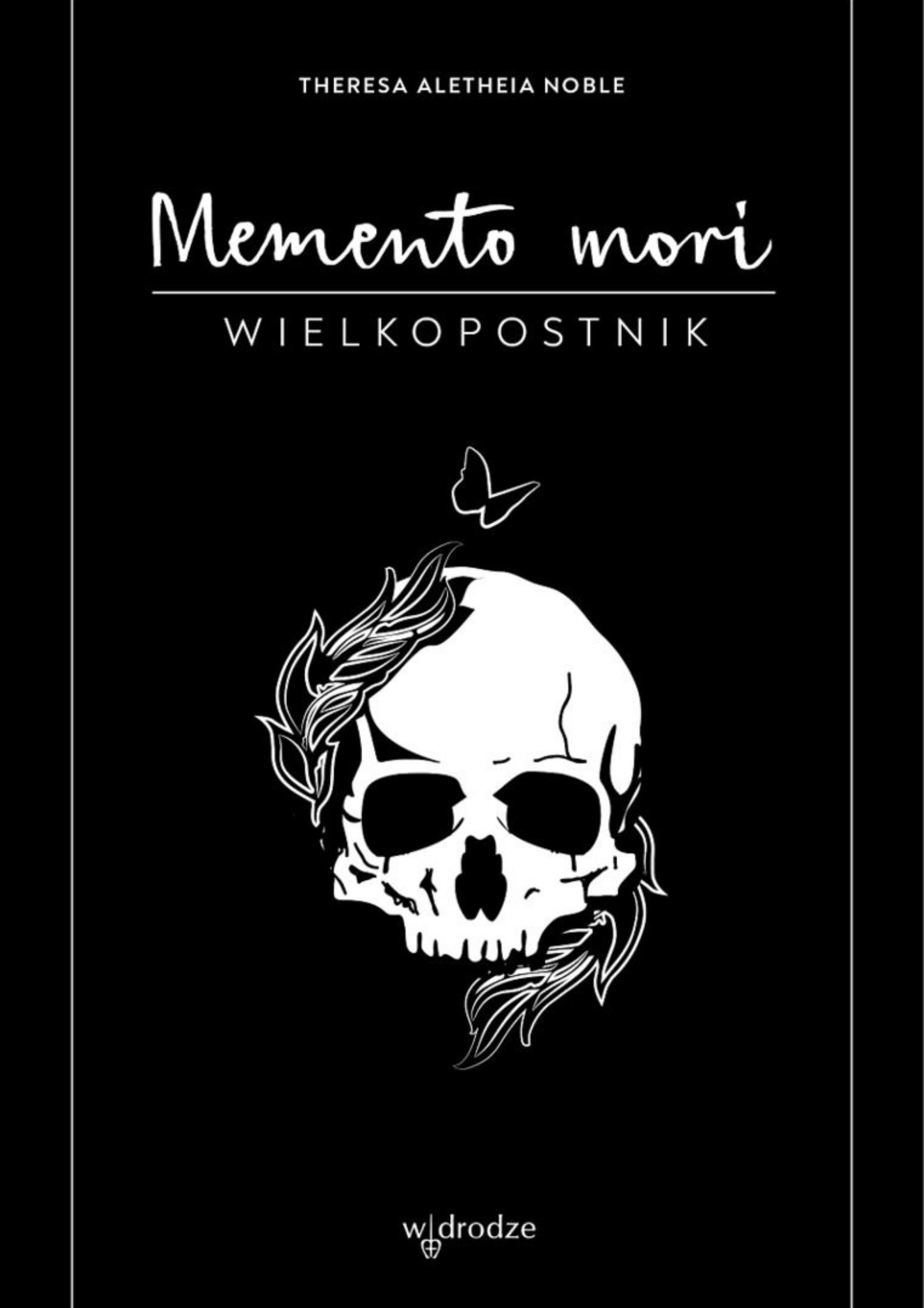Memento Mori. Wielkopostnik / Dziennik