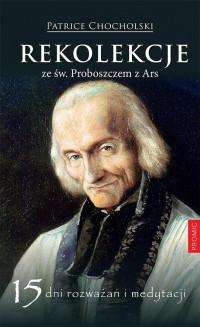 Rekolekcje ze św. Proboszczem z Ars