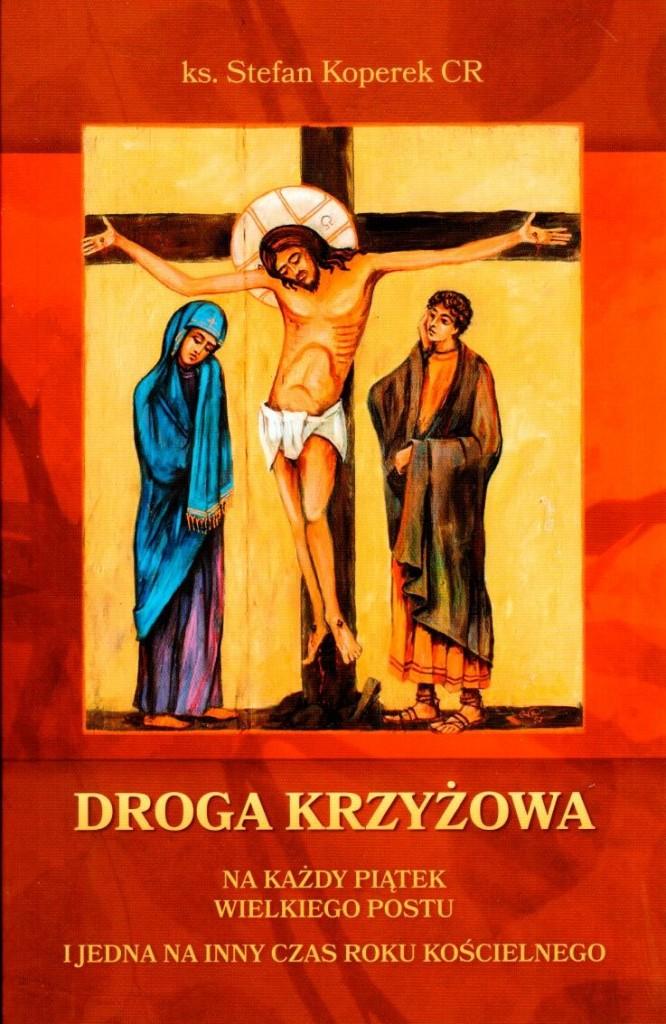 Droga Krzyżowa  na każdy piątek Wielkiego Postu i jedna na inny czas roku kościelnego