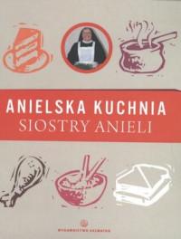 Anielska kuchnia siostry Anieli