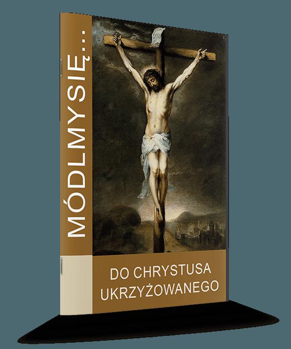 Módlmy się... do Chrystusa ukrzyżowanego