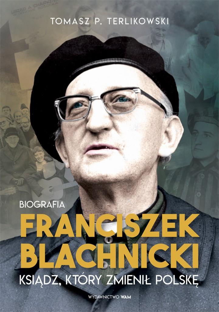 Franciszek Blachnicki (Biografia). Ksiądz, który zmienił Polskę