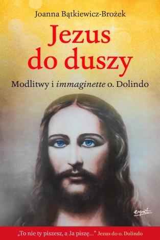 Jezus do duszy. Modlitwy i immaginette o. Dolindo