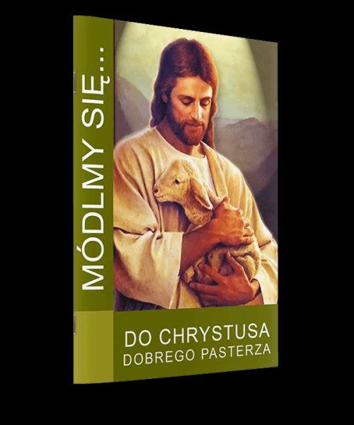 Módlmy się... do Chrystusa Dobrego Pasterza