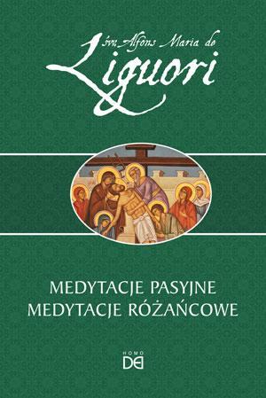 Medytacje pasyjne. Medytacje różańcowe (św. Alfons Maria de Liguori)
