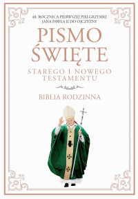 Pismo Św. ST i NT/Opoka/Biblia Rodzinna.40. rocznica...
