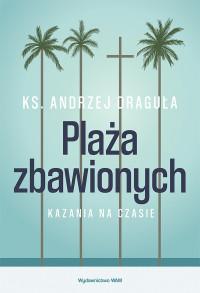 Plaża Zbawionych - Kazania na czasie