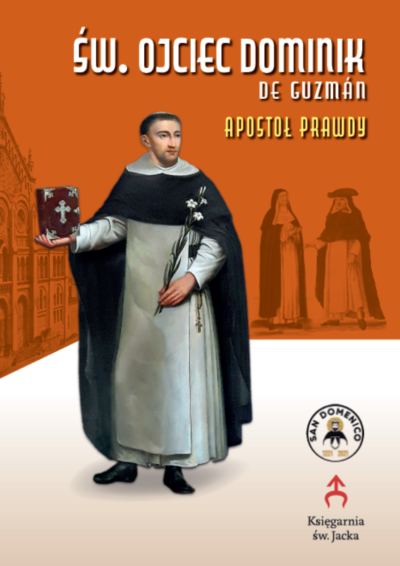 Święty Ojciec Dominik de Guzman - Apostoł Prawdy