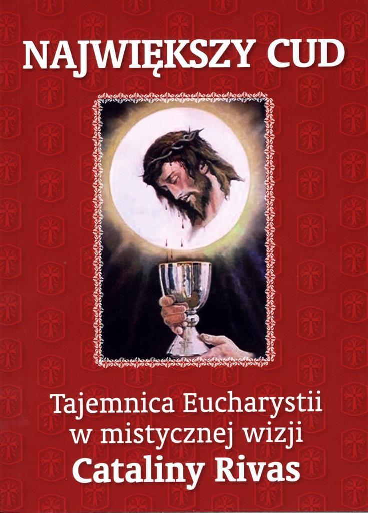 Największy cud, tajemnica Eucharystii w wizjach Cataliny Rivas