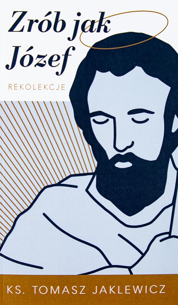 Zrób jak Józef. Rekolekcje