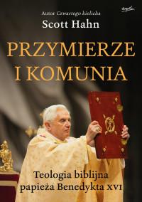 Przymierze i komunia. Teologia biblijna papieża..