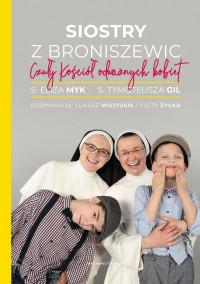 Siostry z Broniszewic. Czuły Kościół odważnych kobiet