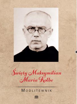 Św. Maksymilian M. Kolbe modlitewnik