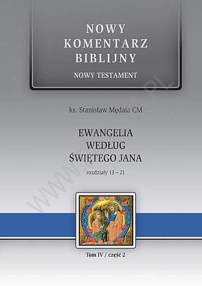 Ewangelia wg św. Jana. NT IV (cz.2) Rozdziały 13-21