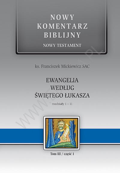 Ewangelia wg. św. Łukasza. NT III (cz. 1) Rozdziały 1-11