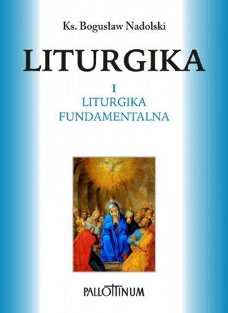 Liturgika T. 1 Liturgika Fundamentalna