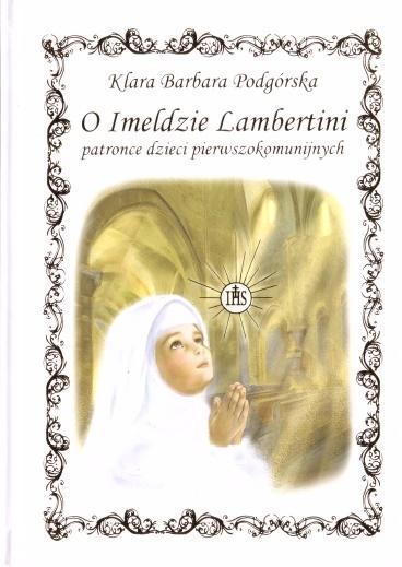 O Imeldzie Lambertini - patronce dzieci pierwszokomunijnych