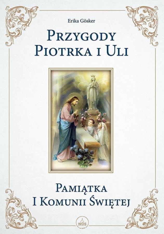 Przygody Piotrka i Uli. Pamiątka I Komunii Świętej