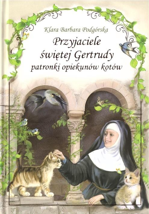 Przyjaciele świętej Gertrudy - patronki opiekunów kotów / twarda