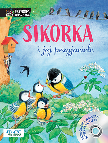 Sikorka i jej przyjaciele. Książka z płytą CD